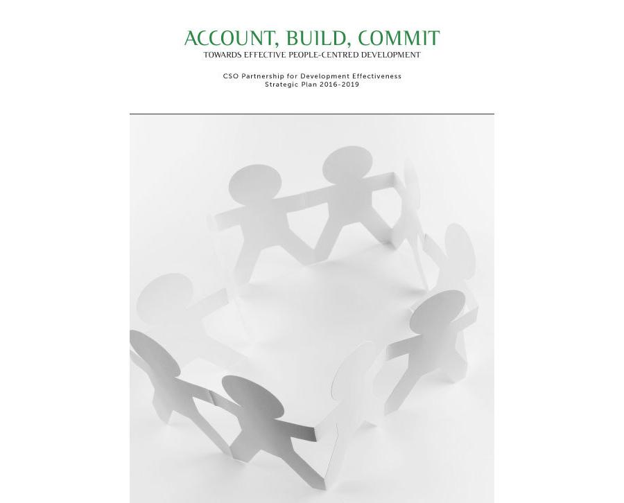 Account, Build, Commit: CSO Partnership for Development Effectiveness Strategic Plan 2016-2019