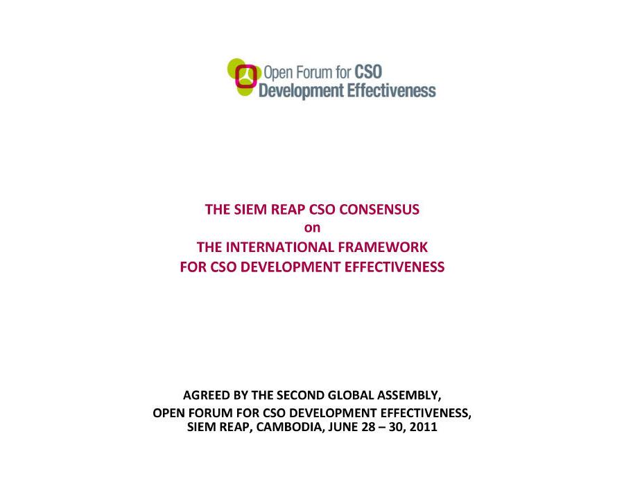 The Siem Reap CSO Consensus on the International Framework for CSO Development Effectiveness